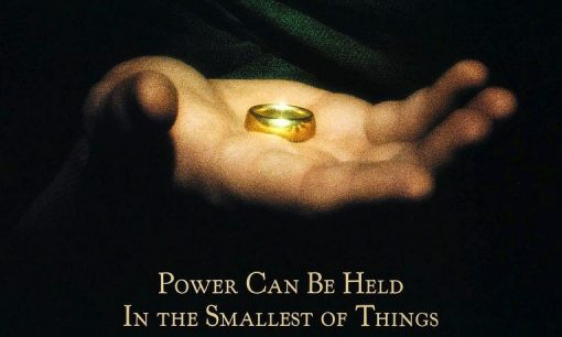 Power can be held in the smallest of things - The Fellowship of the Ring